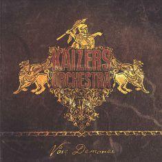 Kaizers.Orchestra-Vaare.Demoner