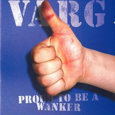 Varg-Proud.To.Be.A.Wanker